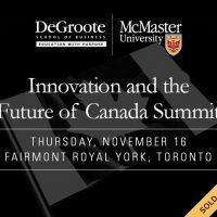 Innovation and the Future of Canada Summit - Thursday, November 16 - Fairmont Royal York, Toronto