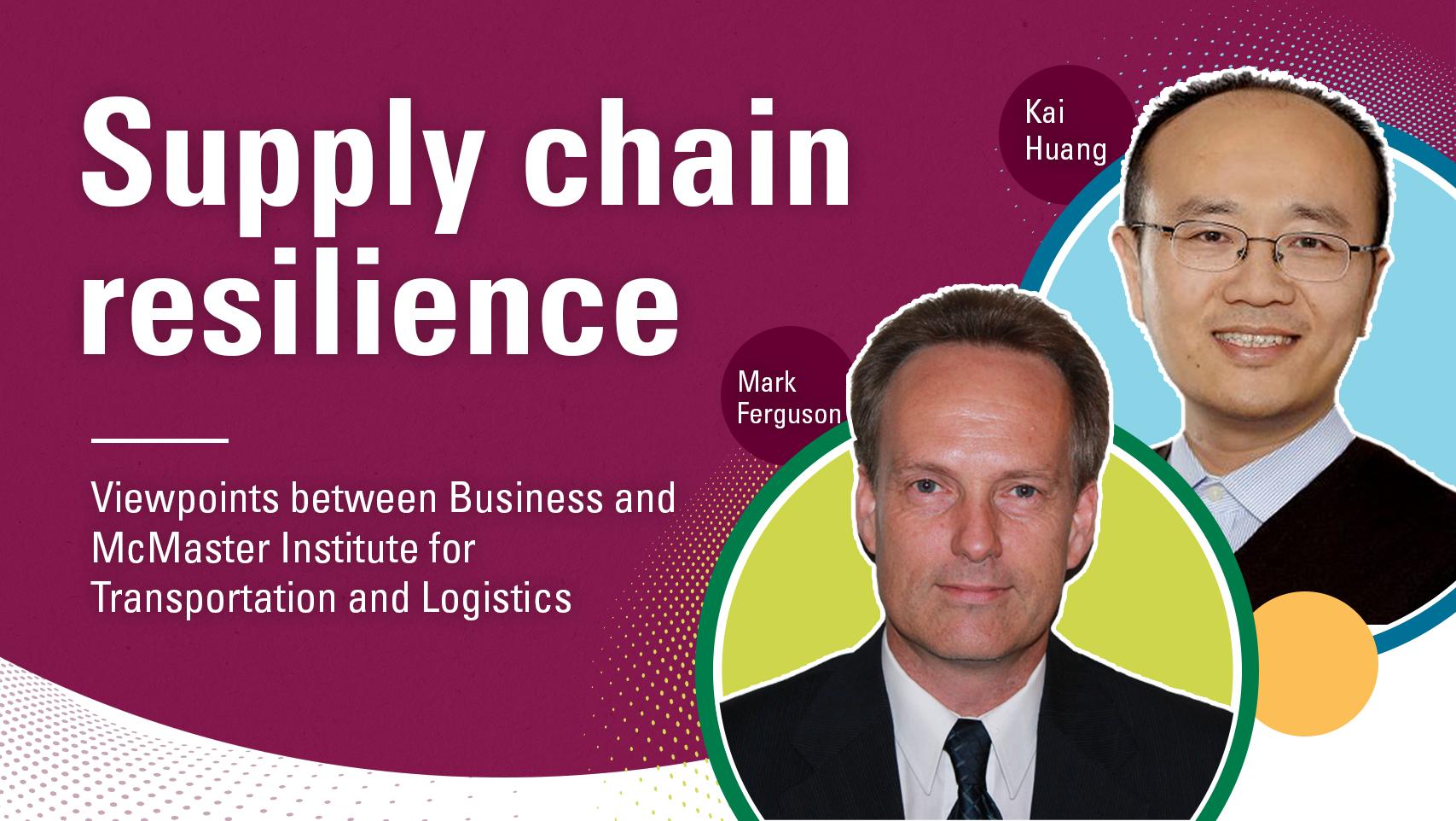 Kai Huang Mark Ferguson Supply chain resilience