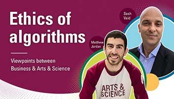 Matthew Jordan and Sash Vaid: Ethics of algorithms
